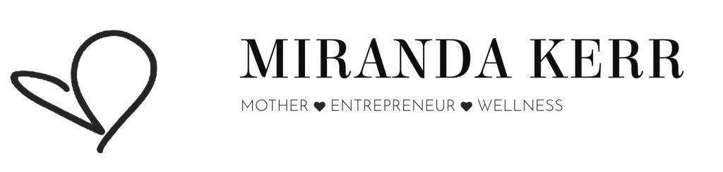 Miranda Kerr - Mother, Entrepreneur & Wellness